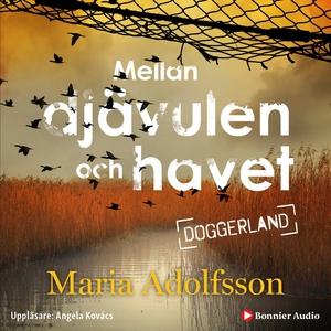 Mellan djävulen och havet (ljudbok) av Maria Ad