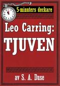 5-minuters deckare. Leo Carring: Tjuven. Detektivhistoria. Återutgivning av text från 1919