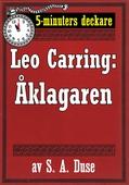 5-minuters deckare. Leo Carring: Åklagaren. En brottmålshistoria. Återutgivning av text från 1919