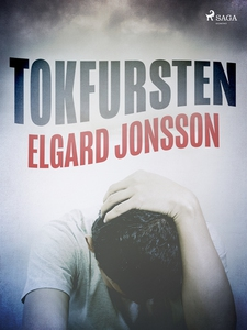 Tokfursten (e-bok) av Elgaard Jonsson