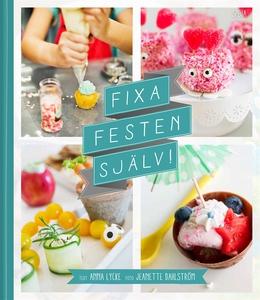 Fixa festen själv! (e-bok) av Anna Lycke