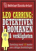 Leo Carring: Detektiven i romanen och verkligheten nr 4. Samling med tio texter om verkliga brott