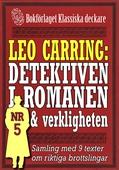 Leo Carring: Detektiven i romanen och verkligheten nr 5. Samling med nio texter om verkliga brott