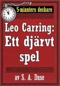 5-minuters deckare. Leo Carring: Ett djärvt spel. Detektivhistoria. Återutgivning av text från 1924