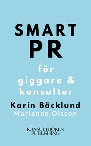 Smart PR för giggare & konsulter (e-bok) av Kar