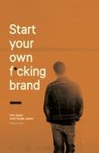 Start your own f*cking brand : om resan med Nudie Jeans