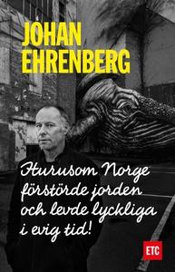 Hurusom Norge förstörde jorden och levde lyckli