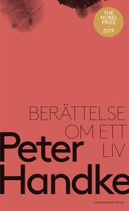 Berättelse om ett liv (e-bok) av Peter Handke