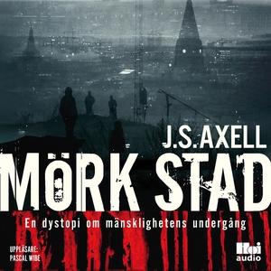 Mörk stad (ljudbok) av J.S. Axell
