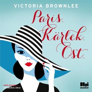 Paris. Kärlek. Ost (ljudbok) av Victoria Brownl