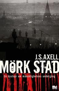 Mörk stad (e-bok) av J.S. Axell