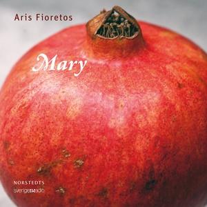 Mary (ljudbok) av Aris Fioretos