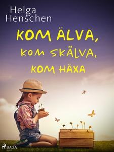 Kom älva, kom skälva, kom häxa (e-bok) av Helga