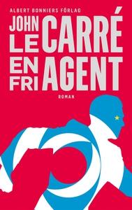 En fri agent (e-bok) av John le Carré