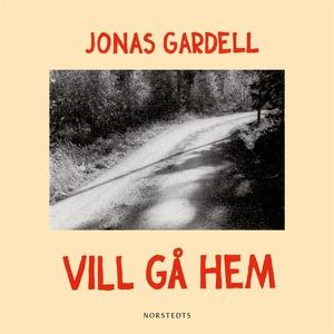 Vill gå hem (ljudbok) av Jonas Gardell