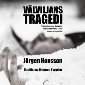 Välviljans tragedi (ljudbok) av Jörgen Hansson