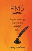 PMS-poesi: Jag är inte arg. Jag är bara JÄVLIGT labil.