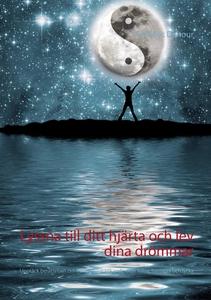 Lyssna till ditt hjärta och lev dina drömmar: U