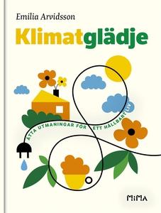 Klimatglädje : Åtta utmaningar för ett hållbart