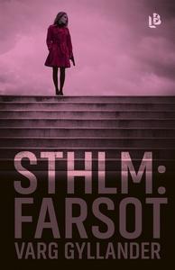 Sthlm: Farsot (NOCC, del 2) (e-bok) av Varg Gyl