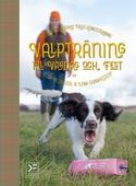 Valpträning till vardag och fest - belöningsbaserad fågelhundsträning