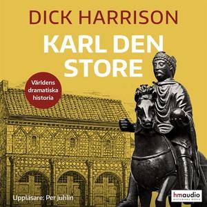 Karl den store (ljudbok) av Dick Harrison