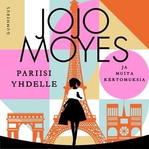 Pariisi yhdelle ja muita kertomuksia (ljudbok)