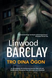 Tro dina ögon (e-bok) av Linwood Barclay