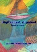 Digitaaliset sirpaleet: ja muita runoja