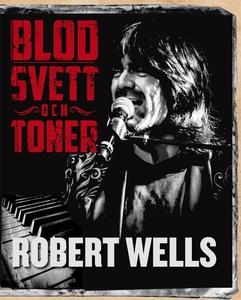 Blod svett och toner (ljudbok) av Robert Wells