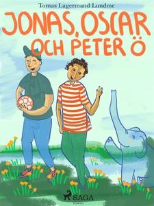 Jonas, Oscar och Peter Ö (e-bok) av Tomas Lager