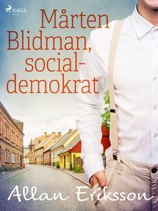 Mårten Blidman, socialdemokrat (e-bok) av Allan