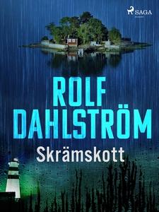 Skrämskott (e-bok) av Rolf Dahlström