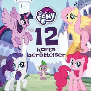 My Little Pony - 12 korta berättelser (ljudbok)