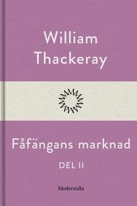 Fåfängans marknad - del II (e-bok) av William T