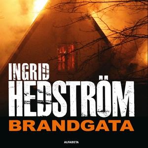 Brandgata (ljudbok) av Ingrid Hedström