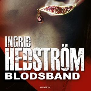 Blodsband (ljudbok) av Ingrid Hedström