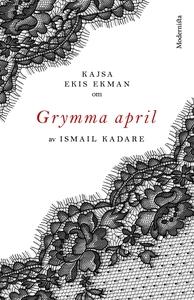 Om Grymma april av Ismail Kadare (e-bok) av Kaj
