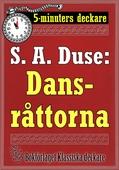 5-minuters deckare. S. A. Duse: Dansråttorna. Detektivhistoria. Återutgivning av text från 1929
