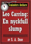 5-minuters deckare. Leo Carring: En nyckfull slump. Detektivhistoria. Återutgivning av text från 1924