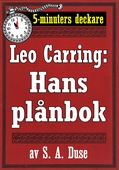 5-minuters deckare. Leo Carring: Hans plånbok. Detektivhistoria ur verkligheten. Återutgivning av text från 1923