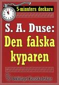 5-minuters deckare. S. A. Duse: Den falska kyparen. Återutgivning av text från 1921