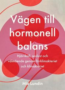 Vägen till hormonell balans : Hjärnkoll, sexlus