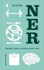 Ner : snabba, säkra resultat på din vikt! (e-bo