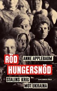 Röd hungersnöd : Stalins krig mot Ukraina (e-bo