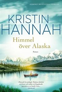 Himmel över Alaska (e-bok) av Kristin Hannah