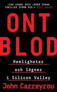 Ont blod : Hemligheter och lögner i Silicon Val