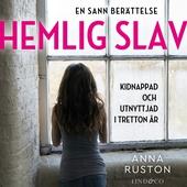 Hemlig slav: En sann historia