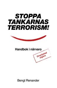 Stoppa tankarnas terrorism! Handbok i närvaro (
