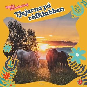 Tjejerna på ridklubben (ljudbok) av Karla Schni